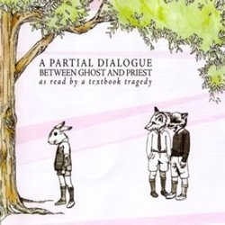 Price comparison product image RARE - A Partial Dialogue Between Ghost and Priest by A Textbook Tragedy [CD, 2005]