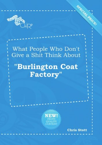 what-people-who-dont-give-a-shit-think-about-burlington-coat-factory
