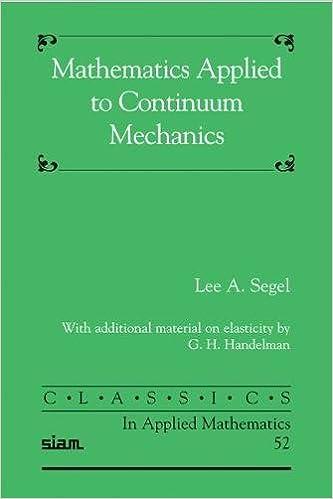 Mathematics applied to continuum mechanics classics in applied mathematics applied to continuum mechanics classics in applied mathematics classics in applied mathematics 52 edition fandeluxe Gallery