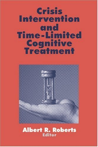 Crisis Intervention and Time-Limited Cognitive Treatment (Practice) by Albert R. Roberts (1995-09-07)