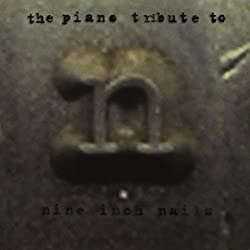 Piano Tribute to Nine Inch Nails