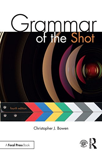 Grammar of the Shot por Christopher J. Bowen,Roy Thompson