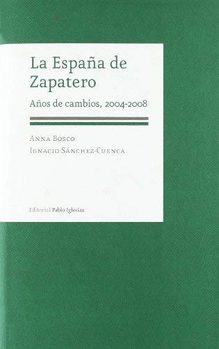 LA ESPAÑA DE ZAPATERO by Annae, Sánchez-Cuenca, Ignacio Bosco 2009-05-01: Amazon.es: Annae, Sánchez-Cuenca, Ignacio Bosco: Libros