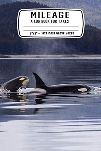 Mileage A Log Book for Taxes: Orca Whale: Mileage Logbook: Record Miles Driven and Expenses on the Road • Keep Track of Gas and Repairs For Travel ()