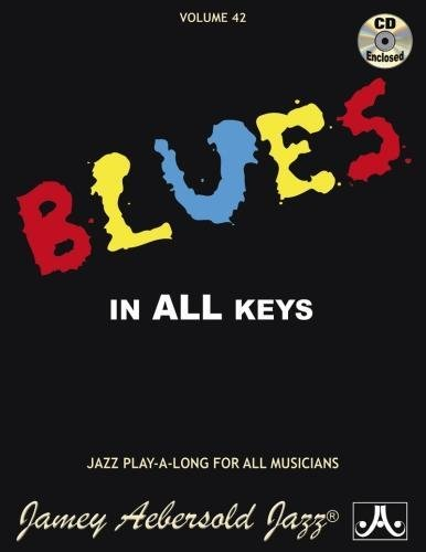 Jamey Aebersold Jazz -- Blues in All Keys, Vol 42: Book & CD (Jazz Play-A-Long for All Musicians)
