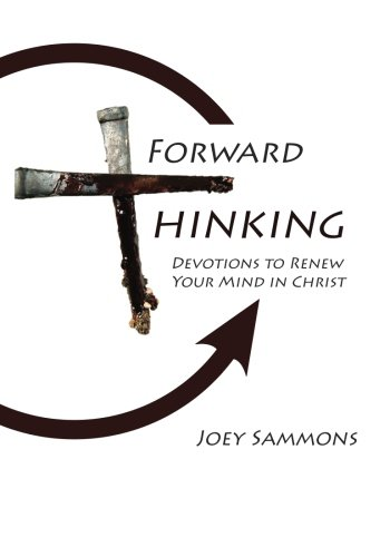 Download Forward Thinking: Devotions to renew your mind in Christ (Forward Thinking:  Christian Life Coaching) ebook