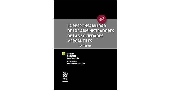 La Responsabilidad de los Administradores de las Sociedades Mercantiles 6ª Edición 2016 Tratados, Comentarios y Practicas Procesales: Amazon.es: Ana Belén ...