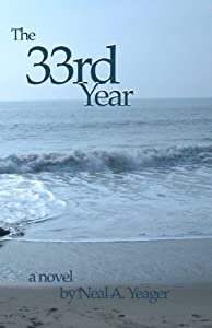 The 33rd Year by Neal A Yeager (2012-01-09)