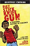 img - for Fist Stick Knife Gun: A Personal History of Violence in America [FIST STICK KNIFE GUN NONE/E] book / textbook / text book