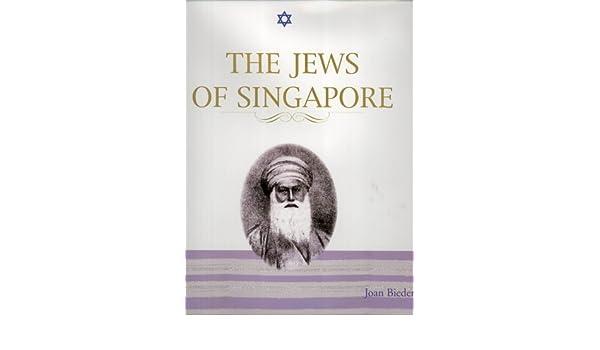 The Jews of Singapore by Joan Bieder (2007-05-04): Joan Bieder