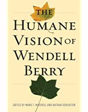 The Humane Vision of Wendell Berry