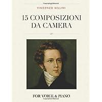 Vincenzo Bellini: 15 Composizioni da Camera: For Voice