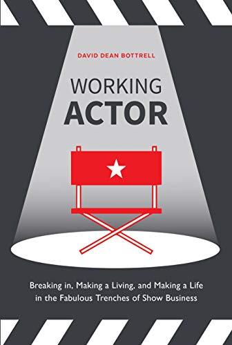 Working Actor: Breaking in, Making a Living, and Making a Life in the Fabulous Trenches of Show - Life Fabulous