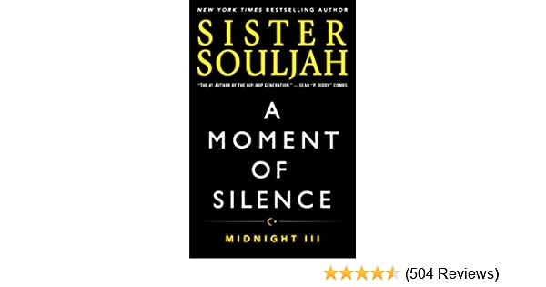 A moment of silence midnight iii the midnight series book 3 a moment of silence midnight iii the midnight series book 3 kindle edition by sister souljah literature fiction kindle ebooks amazon fandeluxe Image collections