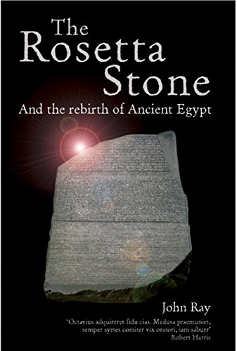 The Rosetta Stone and the Rebirth of Egypt