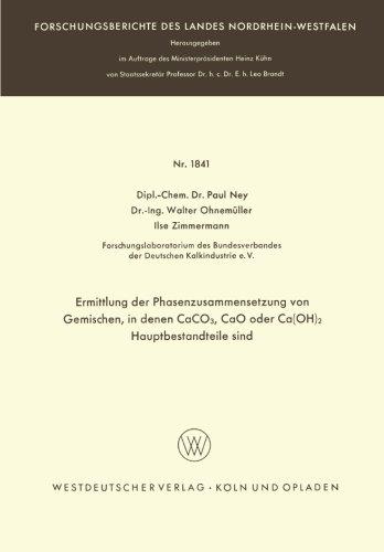 - Ermittlung der Phasenzusammensetzung von Gemischen, in denen CaCO3, CaO oder Ca(OH)2 Hauptbestandteile sind (Forschungsberichte des Landes Nordrhein-Westfalen) (German Edition)