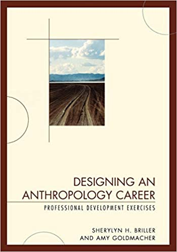 75a3cdac76c0 Amazon.com  Designing an Anthropology Career  Professional Development  Exercises (9780759109438)  Sherylyn H. Briller