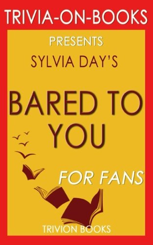 Read Online Trivia: Bared to You: A Novel By Sylvia Day (Trivia-On-Books) PDF