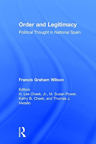 Order and Legitimacy: Political Thought in National Spain (Library of Conservative Thought)