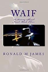 Waif: A Sammy Shovel Novel