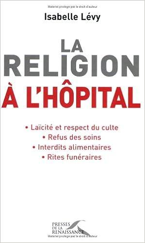 Amazon livres audio télécharger ipod La religion à l'hôpital by Isabelle Lévy 2750900433 PDF PDB