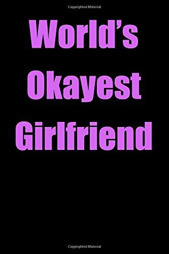 Download World's Okayest Girlfriend: Blank Lined Journal pdf