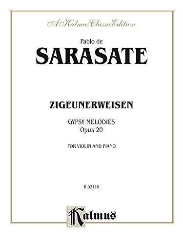 - Zigeunerweisen (Gypsy Melodies), Op. 20: For Violin and Piano (Kalmus Edition)