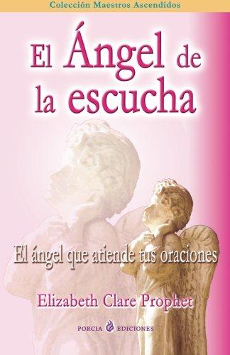 Read Online El angel de la escucha: El angel que atiende tus oraciones (Spanish Edition) pdf epub