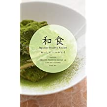 Washoku -Japanese Healthy Recipes- (French Edition)