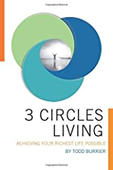 Three Circles Living: Achieving your richest life possible Paperback