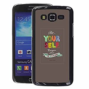 A-type Arte & diseño plástico duro Fundas Cover Cubre Hard Case Cover para Samsung Galaxy Grand 2 (Yourself Quote Text Motivational)
