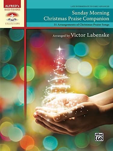 Sunday Morning Christmas Praise Companion: 31 Arrangements of Christmas Praise Songs, Comb Bound Book (Sacred Performer Collections) (Christmas For Songs Praise)