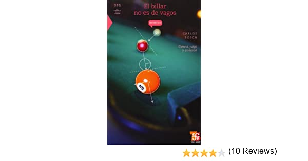 El Billar No Es de Vagos: Ciencia, Juego y Diversion La Ciencia para Todos / Science for All: Amazon.es: Bosch, Carlos: Libros