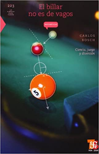 Book's Cover of El Billar No Es de Vagos: Ciencia, Juego y Diversion: 223 (La Ciencia para Todos / Science for All) (Español) Tapa blanda – Ilustrado, 1 enero 2010