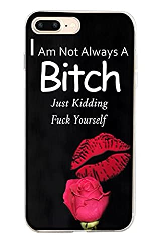 Hard Protective Apple Iphone 7 Plus Case Cover 5.5 Inch I am not Always a Bitch Just Kidding Fuck (You Cant Sit With Us Phone Case)