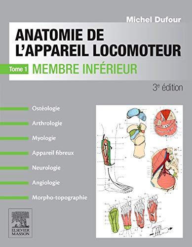 Anatomie De L'appareil Locomoteur: Membre Inférieur French Edition