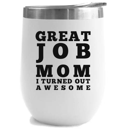 Great Job Mom Birthday Gifts for Women | White 12 oz Stainless Steel Tumbler w Lid | Funny Gift Ideas for Mothers Day for Wife | Insulated Tumblers from Son -