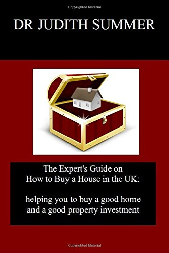 Read Online The Expert's Guide on How to Buy a House in the UK:: helping you to buy a good home and a good property investment (Simma Properties property investment guides) (Volume 1) pdf epub