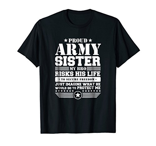 Proud Army Sister T Shirt Military Sister Protects Me
