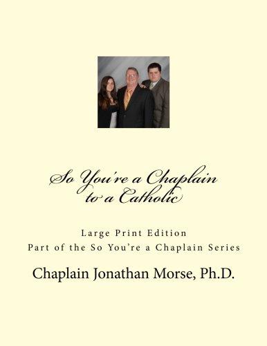Download So You're a Chaplain to a Catholic (Large Print) pdf epub