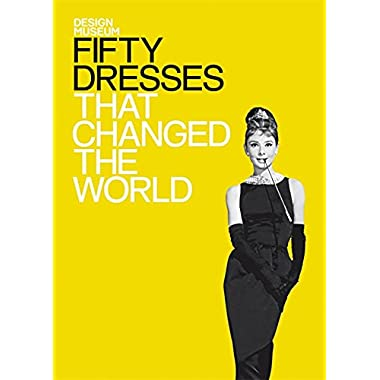 Fifty Dresses That Changed the World (Design Museum Fifty)