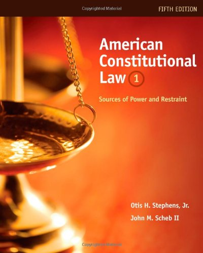 1: American Constitutional Law: Sources of Power and Restraint, Volume I