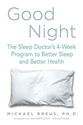 Good Night: The Sleep Doctor's 4-Week Program to Better Sleep and Better Health (Hardcover)