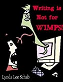 Writing is Not for Wimps!
