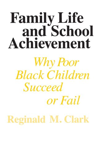 Family Life and School Achievement: Why Poor Black Children Succeed or Fail