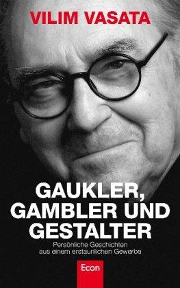 Gaukler, Gambler und Gestalter: Die Autobiographie
