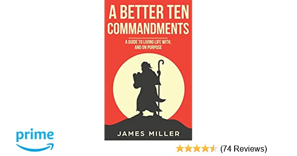 Manual miller 74 array a better ten commandments a guide to living life with and on rh amazon fandeluxe Choice Image