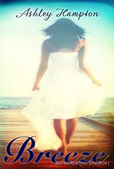 Breeze (Southern Rock Lyrics Series Book 1) by [Hampton, Ashley]