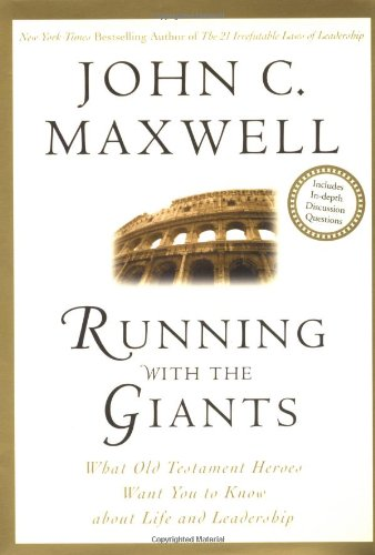 Running with the Giants: What the Old Testament Heroes Want You to Know About Life and Leadership (Giants of the Bible)