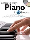 img - for Learn to Play Piano in 24 Hours [With DVD]   [LEARN TO PLAY PIANO IN 2-W/DVD] [Other] book / textbook / text book